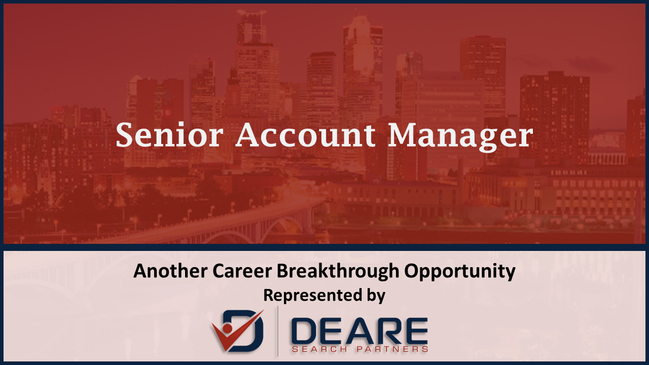 Image of Sr. Account Manager in Minneapolis, MN presented by the sales recruiters at Deare Search Partners Executive Search in Minneapolis, MN